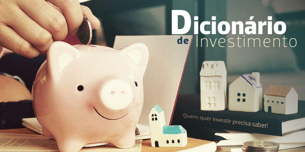 DDicionário de Investimento Quem quer investir precisa saber!