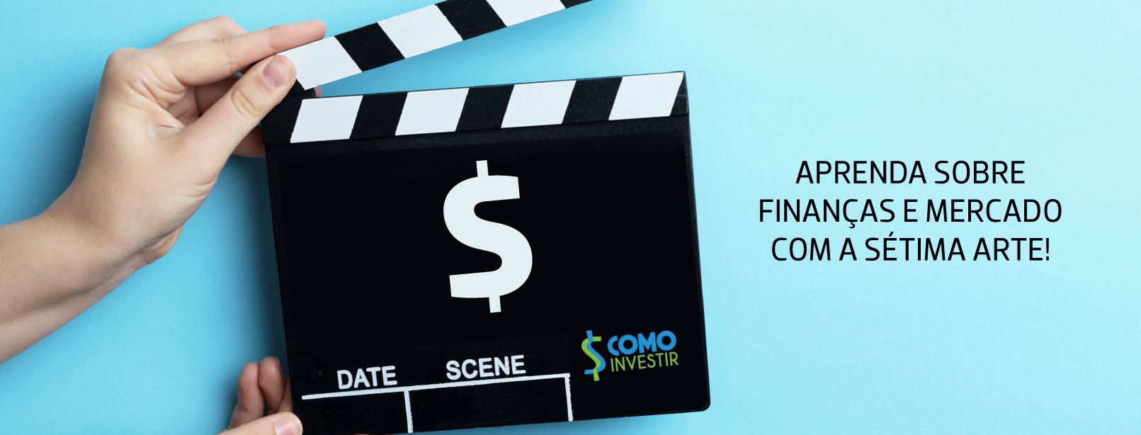 Lições que aprendemos com os filmes - isso também vale quando o assunto é finanças!