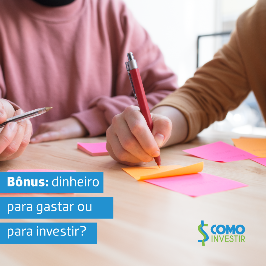 Bônus: dinheiro para gastar ou para investir?