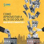 O que tirar de bom da alta do dólar