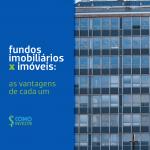 Fundos imobiliários ou imóveis: quem leva a melhor?