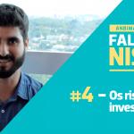 Falando Ni$$o: os riscos dos investimentos.