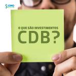 Investimento em CDB: saiba como funciona.