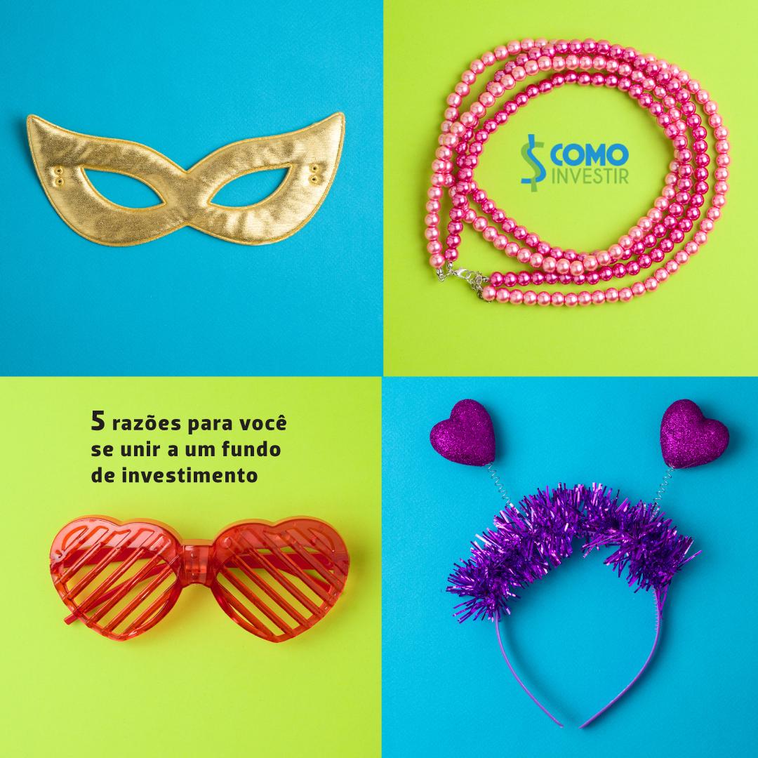 Unidos dos investimentos: encontre o melhor fundo antes de cair na folia