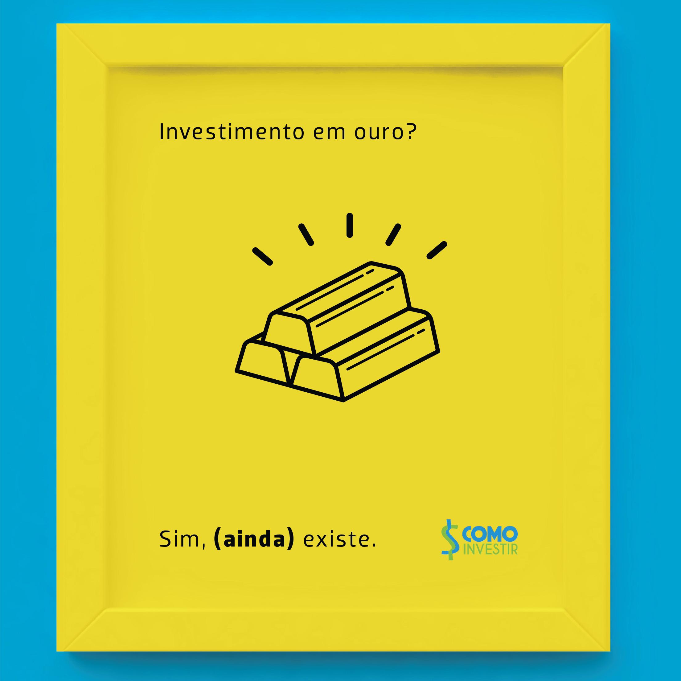 Investimento em ouro: ainda existe? Sim, senhor