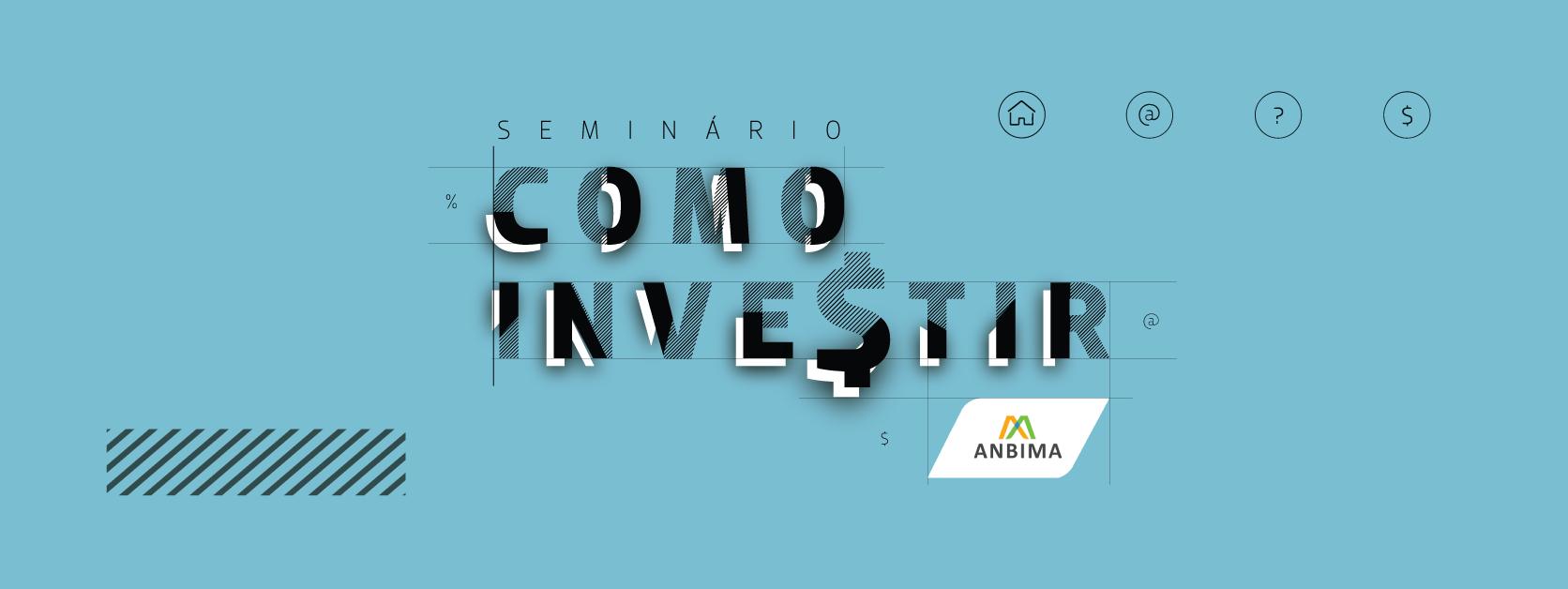 Seminário Como Investir 2019