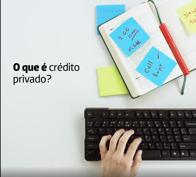 Você sabe o que é crédito privado?