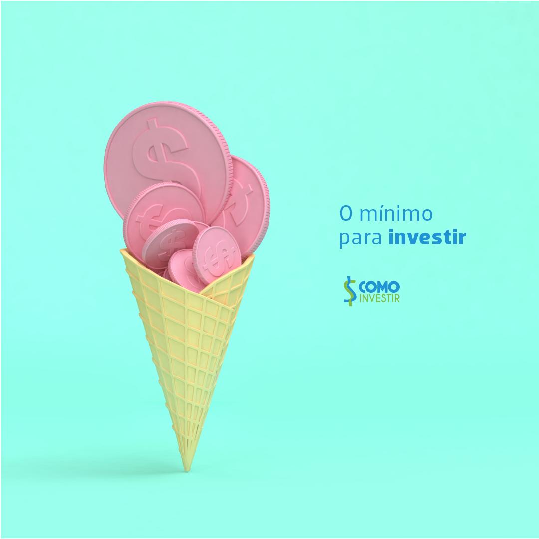 Qual o valor mínimo para começar a investir?