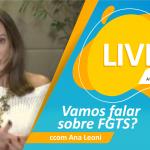 FGTS: o que você precisa saber? Lives ANBIMA