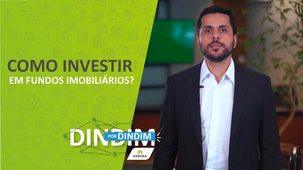 Como investir em fundos imobiliários? (Dindim por Dindim #13)