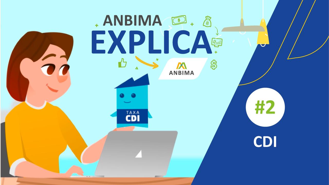 ANBIMA Explica: o que é taxa CDI