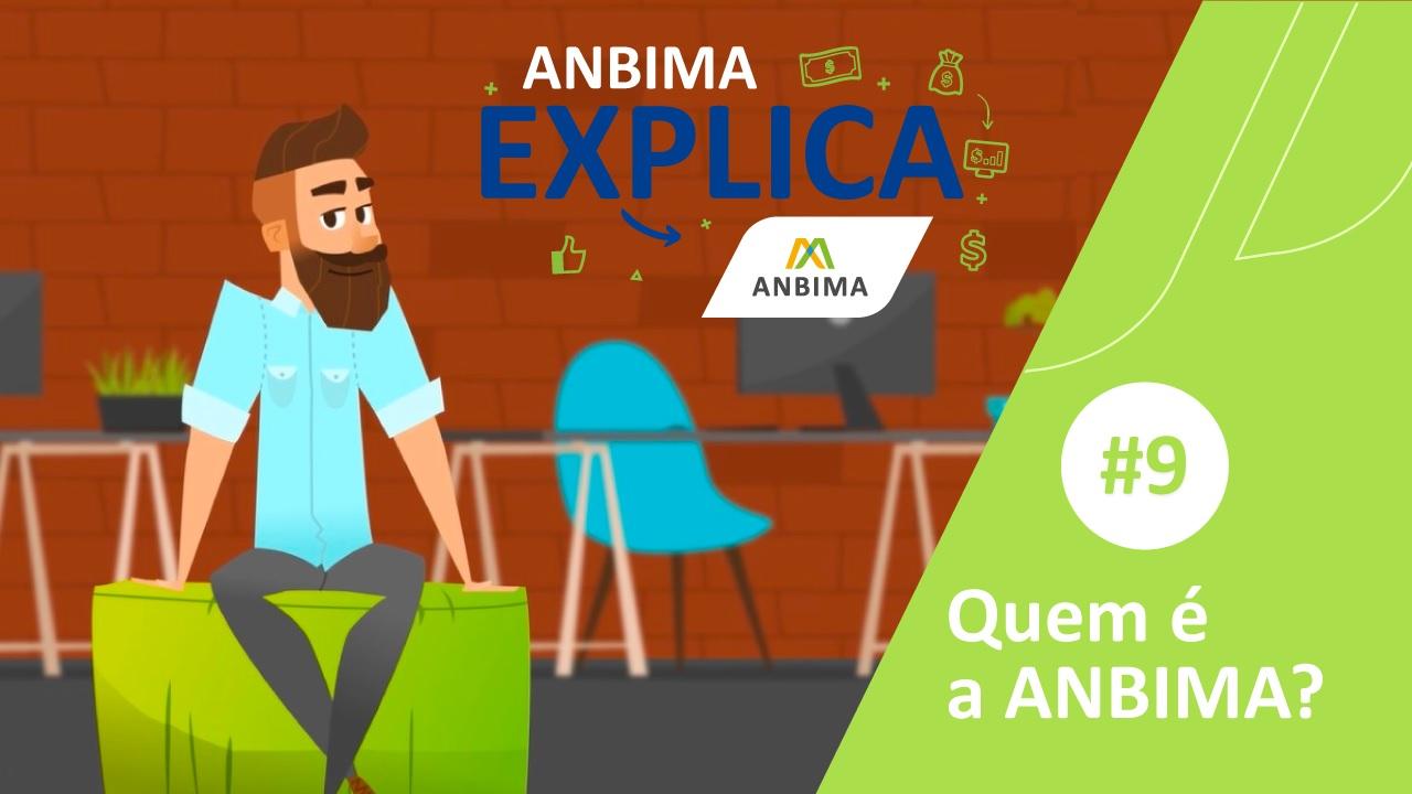 ANBIMA Explica: quem é a ANBIMA?