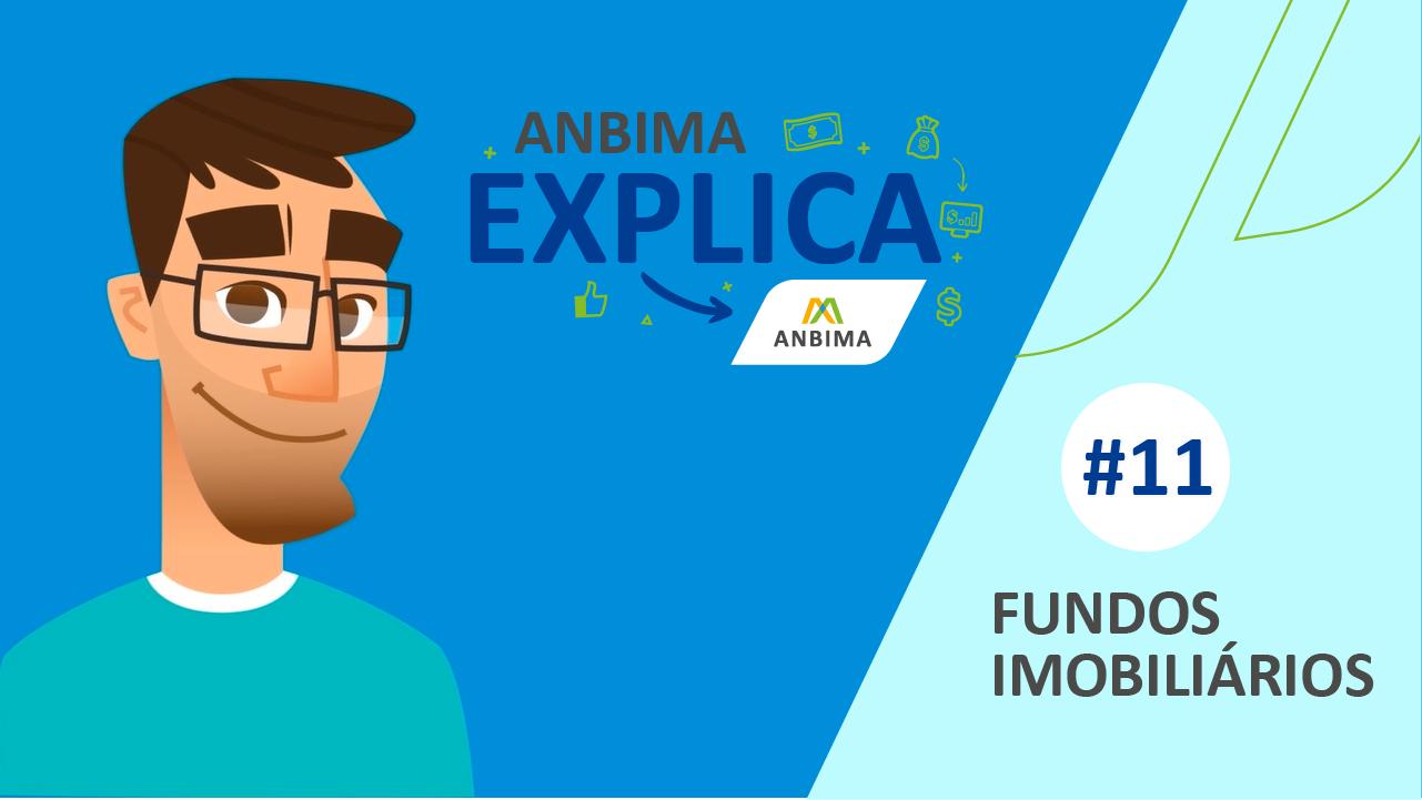 ANBIMA Explica #11: Fundos imobiliários