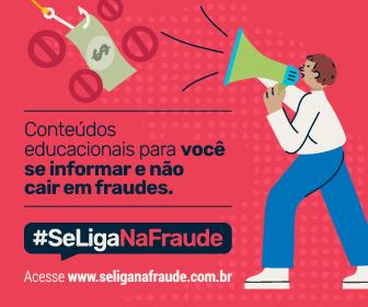 Conheça o Se Liga na Fraude, portal que reúne informações sobre fraudes e dicas para investir com segurança