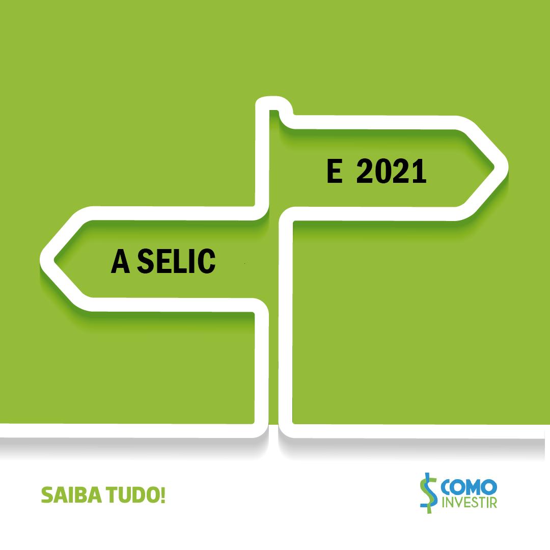 Taxa Selic pode subir em 2021. Qual o impacto deste possível movimento?