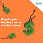 Fraudes no mercado financeiro: o que são, quais as principais e como evitá-las?