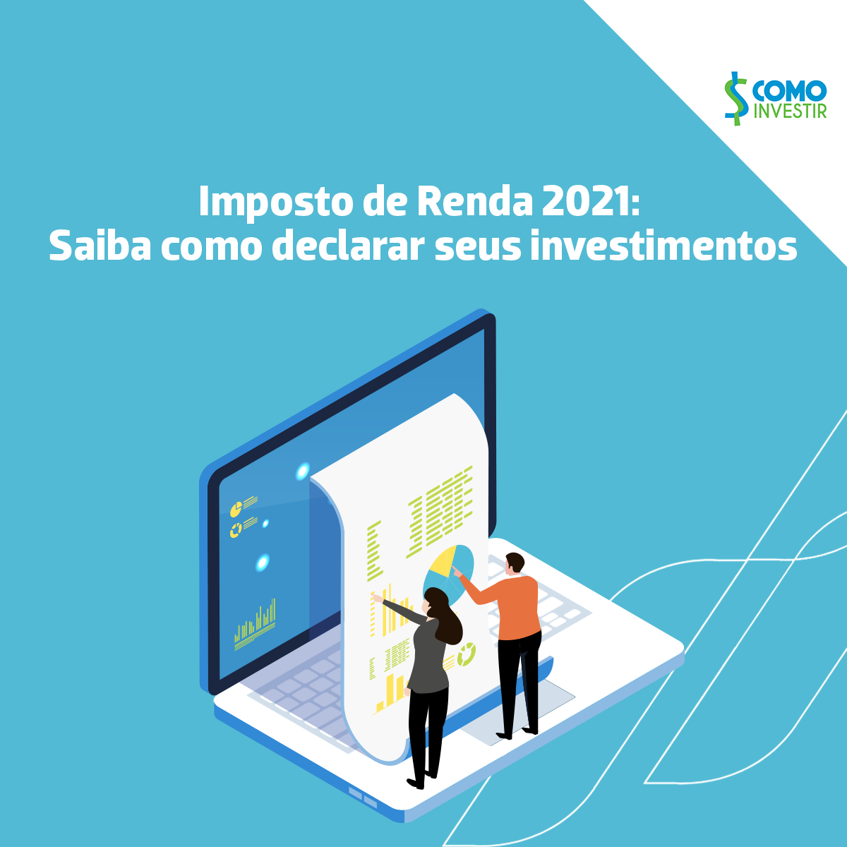 Imposto de Renda 2021: saiba como declarar seus investimentos!