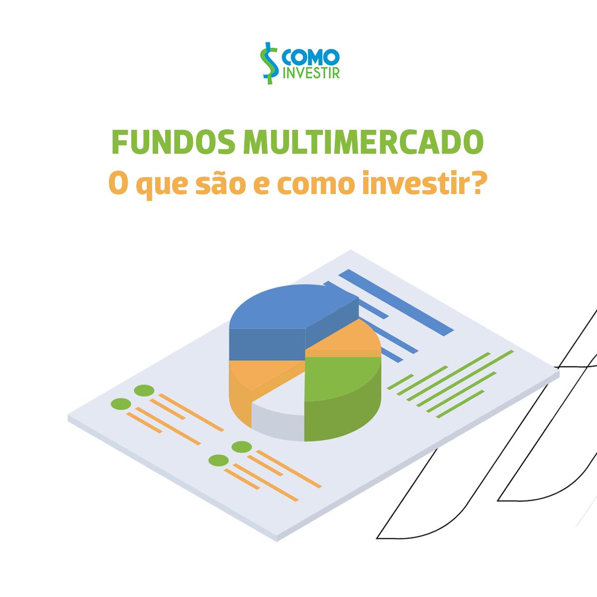Fundos multimercado: o que são e como investir?